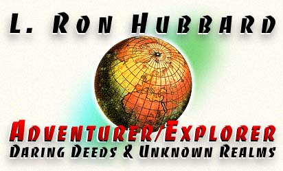 L. Ron Hubbard: Ron Adventurer/Explorer: Daring deeds and Unknown Realms - about L. Ron Hubbard, The founder of the Scientology Religion